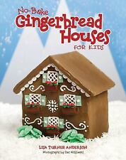 No Bake Gingerbread Houses for Kids by Zac Williams and Lisa Anderson (2010,...