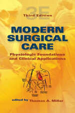 Modern Surgical Care: Physiologic Foundations and Clinical Applications, Third E