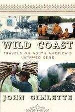Wild Coast: Travels on South America's Untamed Edge (HC