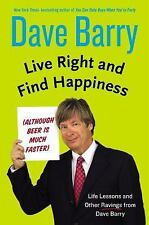 Live Right and Find Happiness (Although Beer is Much Faster): Life Lessons and O