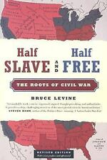 Half Slave and Half Free, Revised Edition: The Roots of Civil War