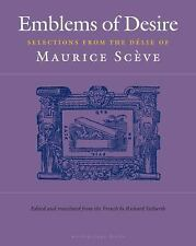 Emblems of Desire: Selections from the Delie of Maurice Sceve, Maurice Sceve