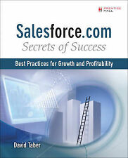 Salesforce.Com Secrets of Success: Best Practices for Growth and Profitability,