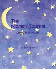 The Mommy Journal -Hardcovered- Pages to Journal daily about baby