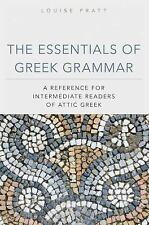 The Essentials of Greek Grammar: A Reference for Intermediate Readers of Attic G