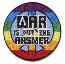 """WAR IS NOT THE ANSWER rainbow peace sign 3"""" IRON-ON PATCH p-3479 symbol anti-war"""