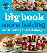 Betty Crocker Big Book: Pillsbury the Big Book of More Baking with Refridgerated