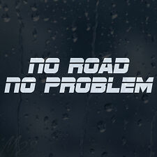 Funny No Road No Problem Car Decal Vinyl Sticker For Bumper Window Panel