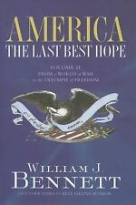 America: The Last Best Hope (Volume II): From a World at War to the Triumph of F