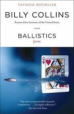 Ballistics : Poems by Billy Collins (2010, Paperback)