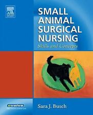 Small Animal Surgical Nursing: Skills and Concepts, 1e
