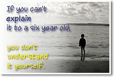 """If You Can't Explain It To A Six Year Old,.."" NEW Albert Einstein Quote POSTER"