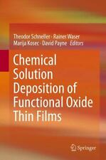 Chemical Solution Deposition of Functional Oxide Thin Films (2014, Hardcover)