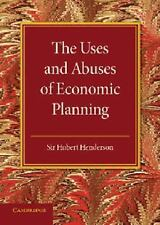 The Uses and Abuses of Economic Planning : The Rede Lecture 1947 by Hubert...
