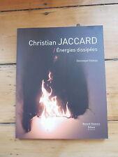 CHRISTIAN JACCARD.énergies dissipées. monographie. Bernard Chauveau, Editeur