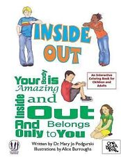 Inside Out: Your Body Is Amazing Inside and Out and Belongs Only to You by...
