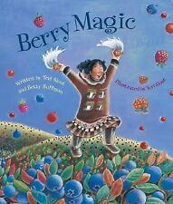 Berry Magic by Teri Sloat and Betty Huffmon (2004, Paperback)