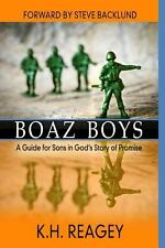 Boaz Boys : A Guide for Sons in God's Story of Promise by K. Reagey (2014,...