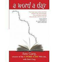 A Word a Day: A Romp Through Some of the Most Unusual and Intriguing Words in En