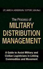The Process of Military Distribution Man by James Henderson (2006, Paperback)
