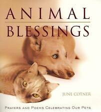 Animal Blessings: Prayers and Poems Celebrating Our Pets Cotner, June Hardcover