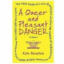 A Queer and Pleasant Danger: Kate Bornstien ~ SC   LikeNEW   BCA60
