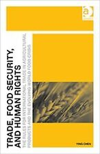Trade, Food Security, and Human Rights : The Rules for International Trade in...