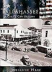 Tallahassee,  A Capital City History   (FL) (Making of America) by Hare, Julian
