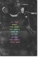 "MOTIVATIONAL TENNIS POSTER 4 ""WANT THE BEST"" QUOTE MOTIVATION PHOTO PRINT GIFT"