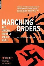Marching Orders : The Untold Story of World War II by Bruce Lee (2001,...