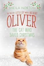 Oliver the Cat Who Saved Christmas : The Tale of a Little Cat with a Big...