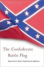 The Confederate Battle Flag: America's Most Embattled Emblem-ExLibrary
