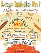 Leap Write In! : Adventures in Creative Writing to Stretch and Surprise Your...
