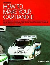 How to Make Your Car Handle by Fred Puhn (1987, Paperback)