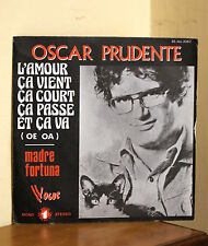 Oscar Prudente - L'amour ca vient ca court..../ Madre fortuna - Made in France