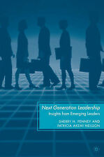 Next Generation Leadership: Insights from Emerging Leaders, Neilson, Patricia, P