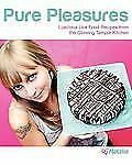Pure Pleasures : Luscious Live Food Recipes from the Glowing Temple Kitchen...