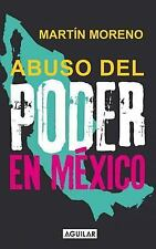 Abuso del poder en Mexico (The Abuse of Power in Mexico) (Spanish Edition)