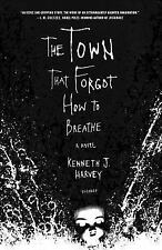 The Town That Forgot How to Breathe: A Novel, Harvey, Kenneth J., Good Book