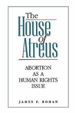 The House of Atreus: Abortion as a Human Rights Issue-ExLibrary