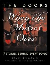 The Doors: When the Music's Over: The Stories Behind Every Song by Chuck Crisaf