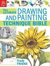 Ultimate Drawing and Painting Bible by Trudy Friend (2009, Paperback)