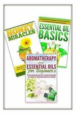 Essential Oils Basic,Honey Miracles, Aromatherapy and Essential Oils for...