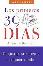 Adelante Ser.: Los Primeros 30 Días : Tu Guía para Enfrentar Cualquier Cambio...