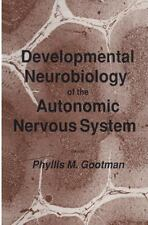 Developmental Neurobiology of the Autonomic Nervous System by Phyllis M....