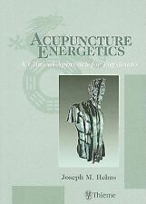 Acupuncture Energetics : A Clinical Approach for Physicians by Joseph M....
