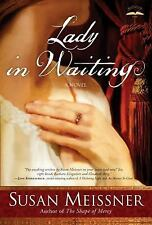 Lady in Waiting: A Novel by Meissner, Susan, Acceptable Book