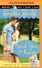 Heroes of St. Helena Ser.: Need You for Keeps by Marina Adair (2015, MP3 CD,...
