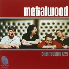 Metalwood - The Recline (CD, 2006, Universal) Canada