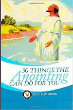 30 Things The Anointing Can Do For You by Dr. D. K. Olukoya